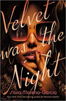 velvet was the night by silvia moreno garcia