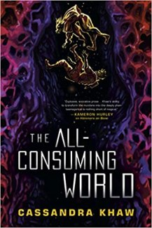 all consuming world by cassandra khaw