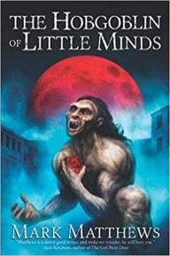 hobgoblin of little minds by mark matthews
