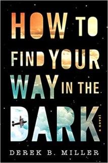 how to find your way in the dark by derek b miller