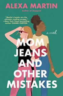 mom jeans and other mistakes by alexa martin