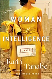 woman of intelligence by karin tanabe