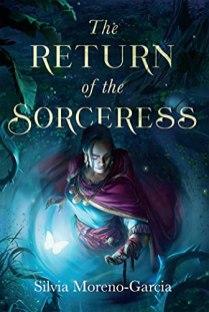 return of the sorceress by silvia moreno garcia
