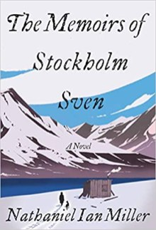 memoirs of stockholm sven by nathaniel ian miller