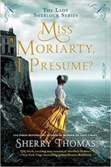 miss moriarty i presume by sherry thomas