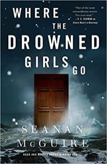 where the drowned girls go by seanan mcguire