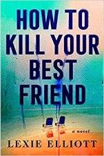 how to kill your best friend by lexie elliott