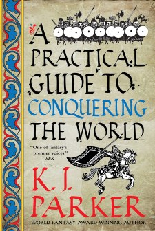 practical guide to conquering the world by kj parker