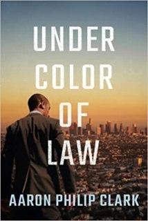 under color of law by aaron philip clark