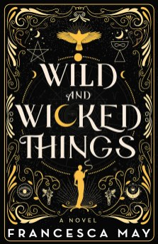 wild and wicked things by francesca may