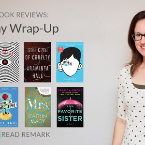 Read Remark booktube video - May Wrap-Up