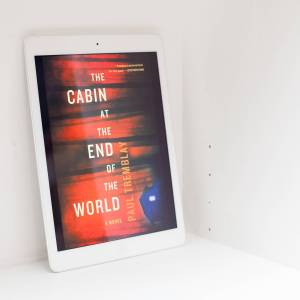 Read Remark - The Cabin at the End of the World by Paul Tremblay