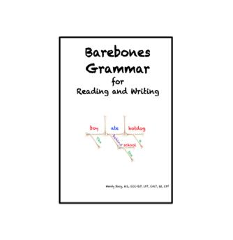 Barebones Grammar for Reading and Writing Curriculum Manual