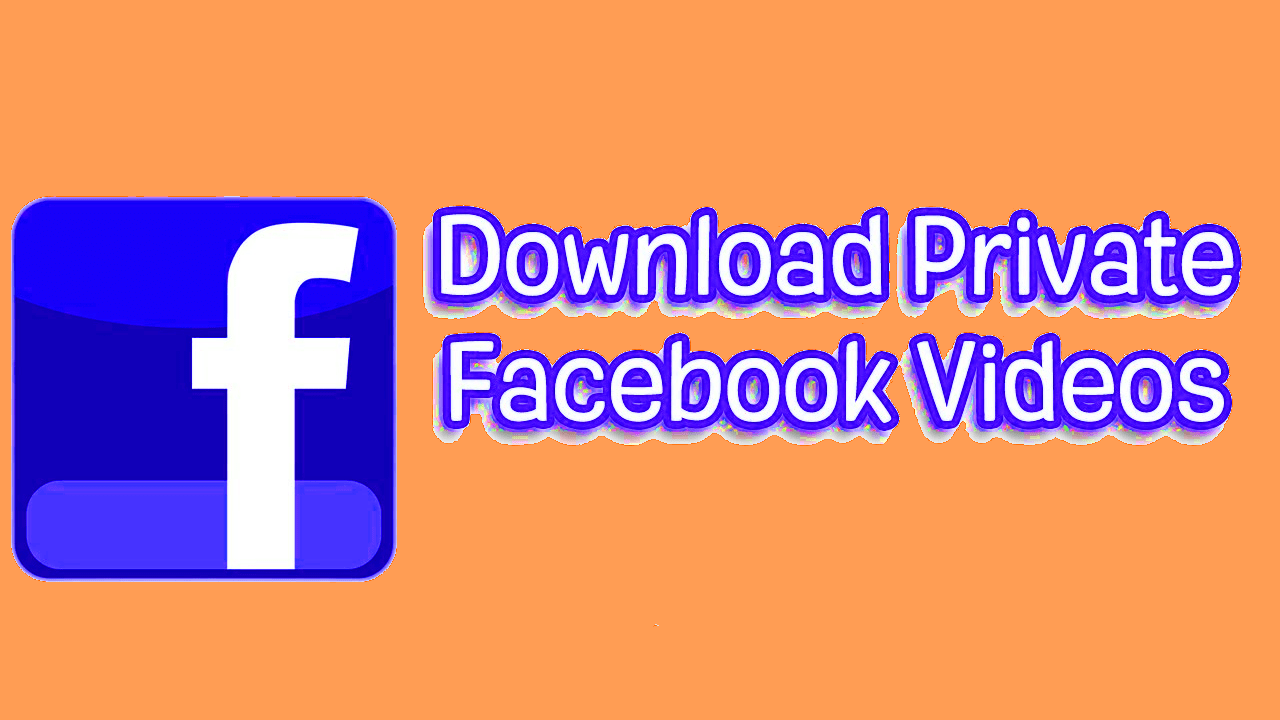 How to download private videos in facebook without software?