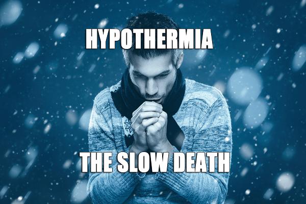 hypothermia - slow death