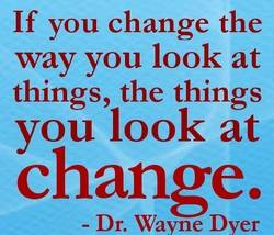 Change the way you look ... have positivity
