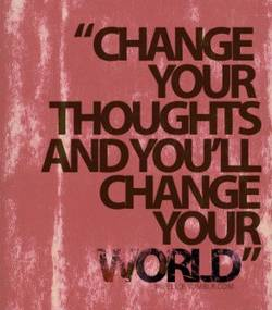 Change your thoughts - towards positivity