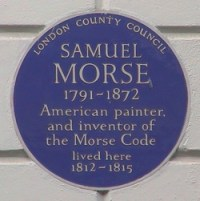 Samuel Morse lived in London from 1812-1815, and is commemorated with a 'blue plaque' outside the building