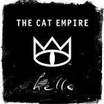 11-THE-CAT-EMPIRE-Hello