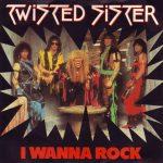 02-TWISTED-SISTER-I-Wanna-Rock