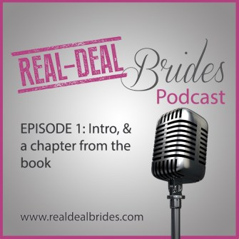 RDB001: Welcome to the Real-Deal Brides Podcast