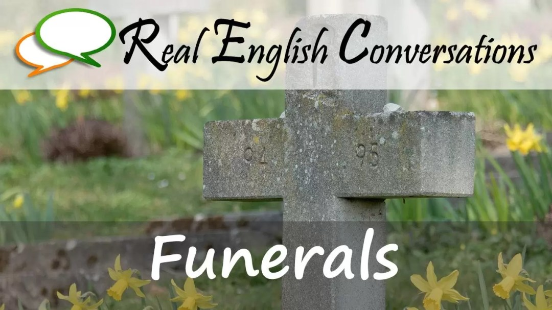 real english conversations funerals