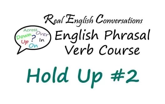 Phrasal Verb Hold Up MP3