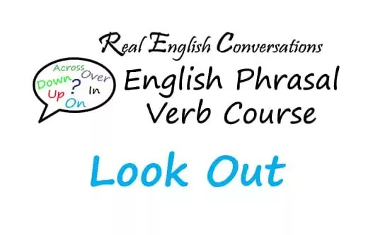 Look Out English Phrasal Verb