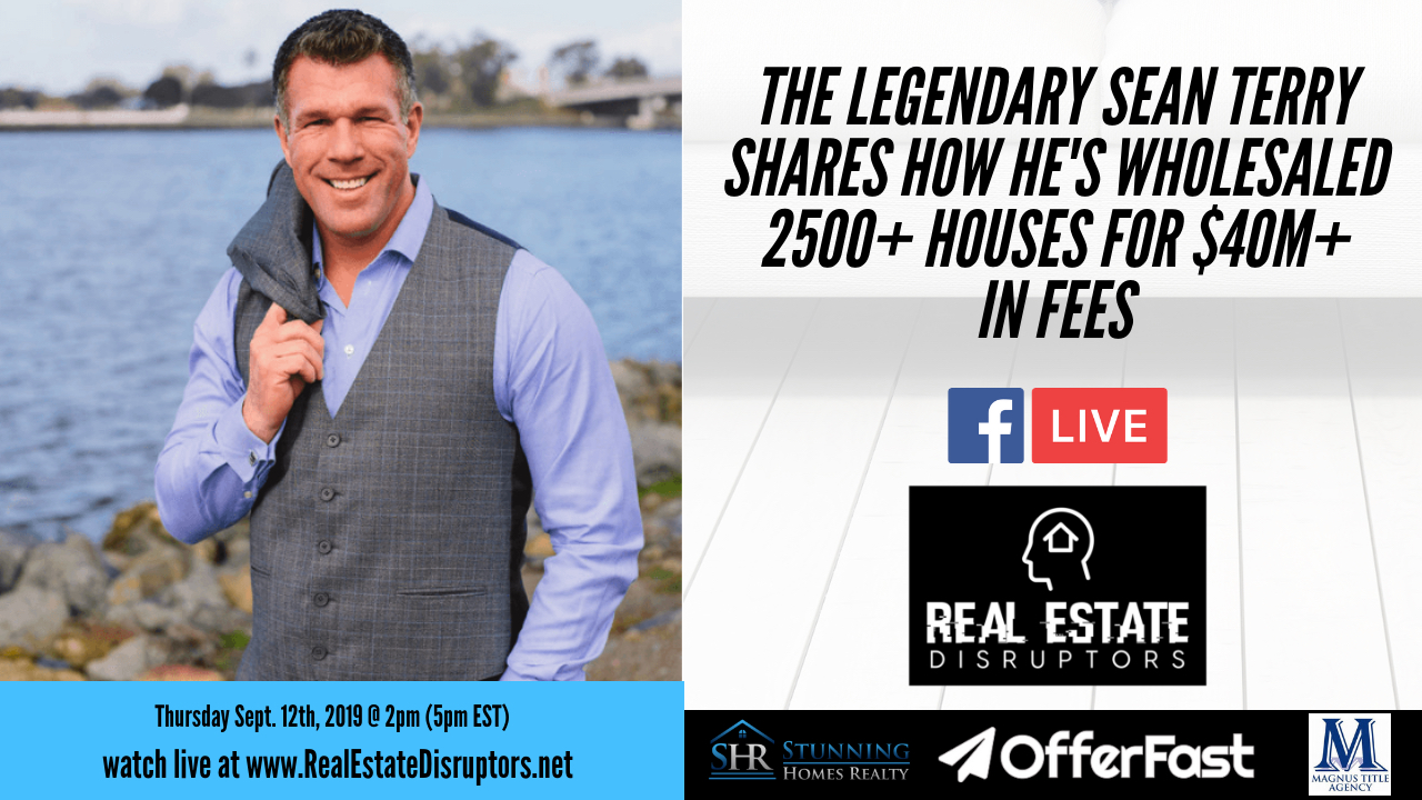 Legendary Sean Terry Shares How He's Wholesaled 2500+ Houses for $40M+ in Fees