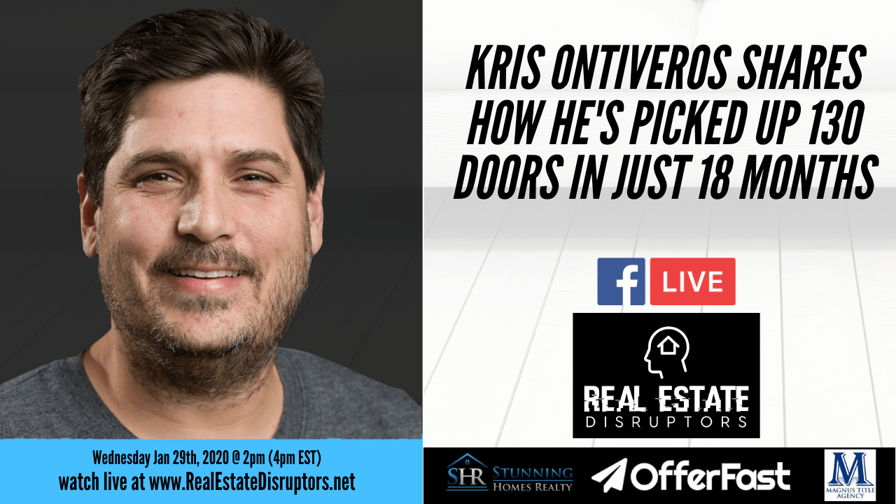 Kris Ontiveros Shares How He's Acquired 130 Doors in the Past 18 Months