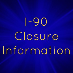 i90-300x300 I-90 Closures March 11-14, 2016