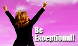 Be Exceptional and Keep Learning