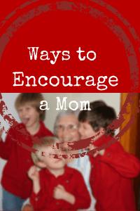 Encourage a Mom