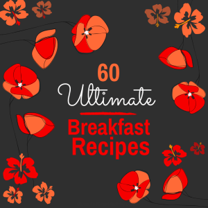 Ultimate breakfast recipes