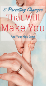 8 Parenting Changes for Great Kids
