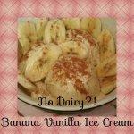 Banana Vanilla Ice Cream