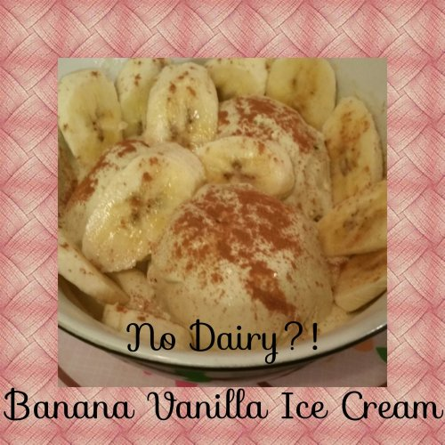 No Dairy?! Banana Vanilla Ice Cream