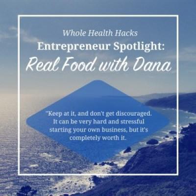 Entrepreneur Spotlight | Real Food with Dana