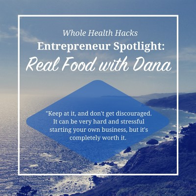Entrepreneur Spotlight | Real Food with Dana