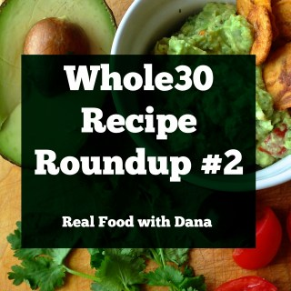 Whole30 Recipes Roundup: Week 2