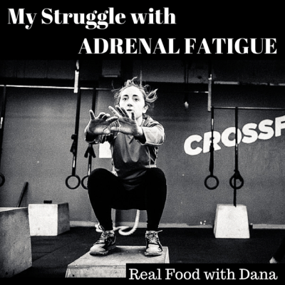 My struggle with adrenal fatigue | Real Food with dana