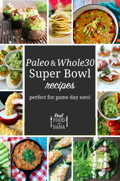 Whole30 Super Bowl Recipes Roundup | Real Food with Dana