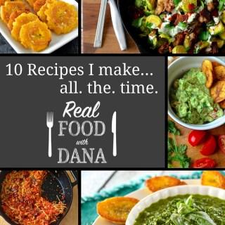 The 10 Blog Recipes I Make All the Time!
