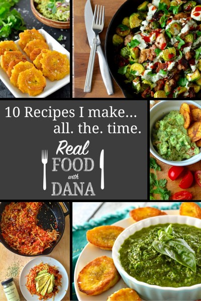 10 Blog Recipes I make ALL the time, and you should too! Basically, I'm giving you a cheat sheet to my all-time favorite recipes on my own blog. Read: Jackpot of deliciousness. | Real Food with Dana