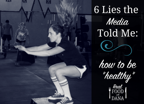 "6 Lies the Media Told Me on How to be ""Healthy"" 