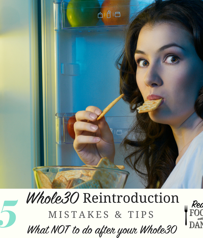 Whole30 Reintroduction Tips & Mistakes: What NOT To do after you finish your Whole30.