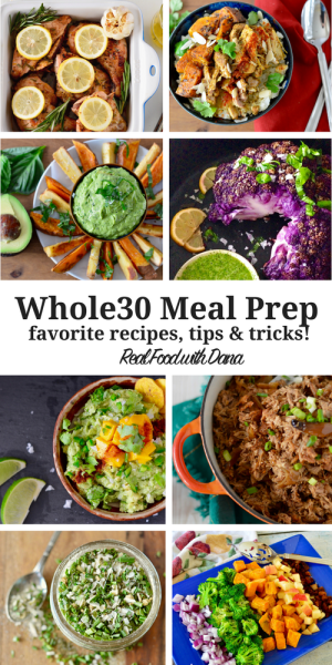 Whole30 Meal Prep Recipes, Tips & Tricks | Real Food with Dana