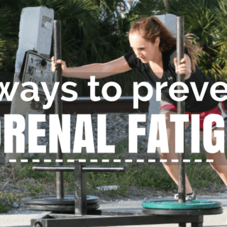 7 Ways to Prevent Adrenal Fatigue (for when you're stressed, burned out, and just can't even.)