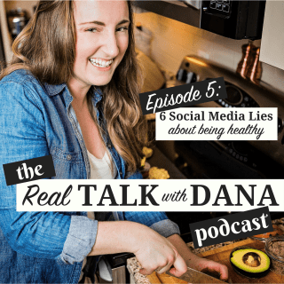 6 Social Media Lies about Being Healthy | Real Talk with Dana, Episode 05