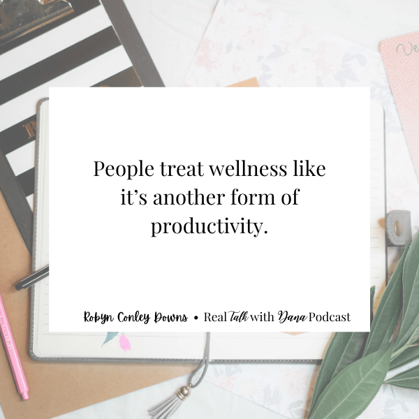The dark side of the wellness industry, and how all-or-nothing thinking prevents long-term health and happiness, with Robyn Conley Downs